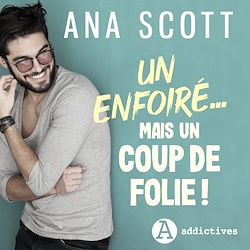Download the eBook: Un enfoiré… mais un coup de folie ! (Livre audio)