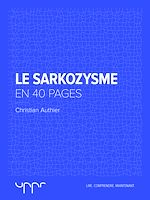 Télécharger cet ebook : Le sarkozysme - En 40 pages