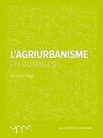 Téléchargez le livre :  L'Agriurbanisme - En 40 pages