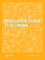 Download this eBook Marguerite Duras et le cinéma - En 40 pages