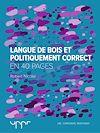 Télécharger le livre :  Langue de bois et politiquement correct - En 40 pages