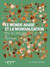 Le monde arabe et la mondialisation - En 40 pages | Nabli, Hamdi