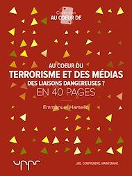 Téléchargez le livre :  Au cœur du terrorisme et des médias