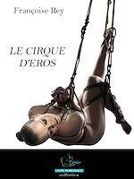 Téléchargez le livre :  Le Cirque d'Eros