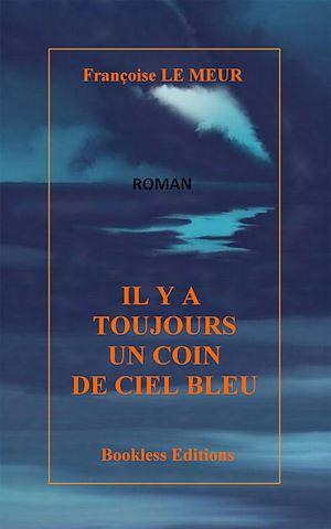Téléchargez le livre :  Il y a toujours un coin de ciel bleu