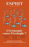 Télécharger le livre :  Esprit L'économie contre l'écologie ?