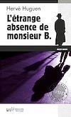 Télécharger le livre :  L'étrange absence de monsieur B.
