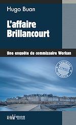 Téléchargez le livre :  L'affaire Brillancourt