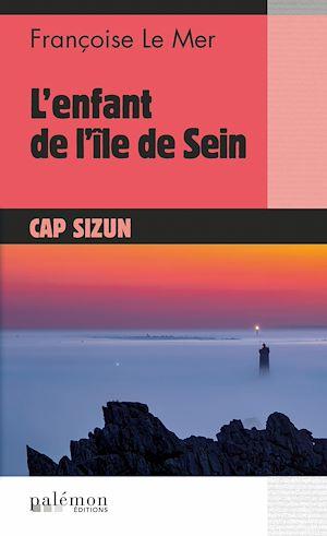 Téléchargez le livre :  L'enfant de l'île de Sein