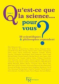 Téléchargez le livre :  Qu'est-ce que la science… pour vous ? - Tome 1