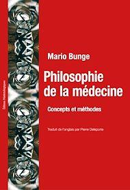 Téléchargez le livre :  Philosophie de la médecine. Concepts et méthodes