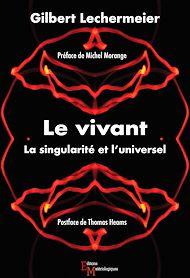 Téléchargez le livre :  Le vivant. La singularité et l'universel