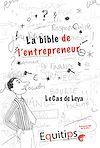 Téléchargez le livre numérique:  La bible de l'entrepreneur Leya : cas numéro 1/12