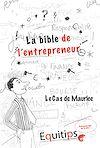 Téléchargez le livre numérique:  La bible de l'entrepreneur Maurice : cas numéro 2/12
