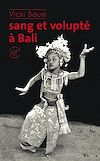 Télécharger le livre :  Sang et volupté à Bali