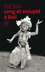 Téléchargez le livre :  Sang et volupté à Bali