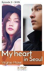 Download this eBook My heart in Seoul - épisode 3 Shin