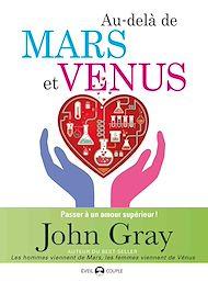 Téléchargez le livre :  Au-delà de Mars et Venus : Passer à un amour supérieur