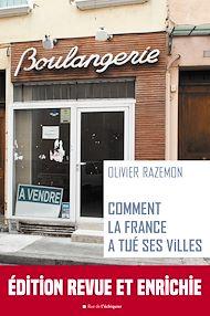 Téléchargez le livre :  Comment la France a tué ses villes