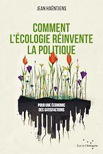 Téléchargez le livre :  Comment l'écologie réinvente la politique