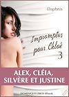 Télécharger le livre :  Impromptus pour Chloé : Alex - Cléia - Silvère et Justine - Episode 3