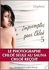 Télécharger le livre :  Impromptus pour Chloé : Le Photographe - Chloé seule au sauna - Chloé reçoit - Episode 5