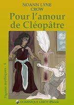 Téléchargez le livre :  Pour l'amour de Cléopâtre