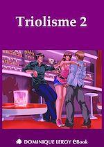 Téléchargez le livre :  Triolisme 2