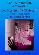 Téléchargez le livre :  Les Mystères du Chabanais et autres nouvelles de la Belle Époque
