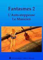 Télécharger cet eBook : Fantasmes 2 - L'Auto-stoppeuse, Le Musicien