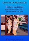 Télécharger le livre :  Histoire véridique de Mademoiselle C. de C. devenue fille des rues
