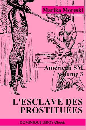 Téléchargez le livre :  American SM : L'Esclave des prostituées - Volume 3