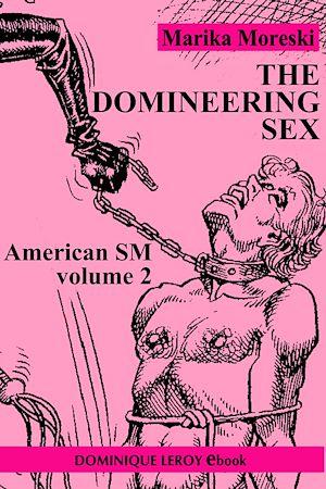 Téléchargez le livre :  American SM : The Domineering Sex - Volume 2