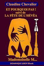 Download this eBook Et pourquoi pas ! Suivi de La Fête de l'Hévéa