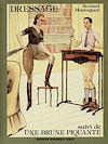 Télécharger le livre :  Dressage suivi de Une brune piquante