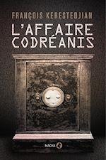 Téléchargez le livre :  L'Affaire Codréanis