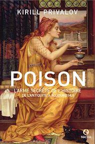 Téléchargez le livre :  Poison, l'arme secrète de l'histoire