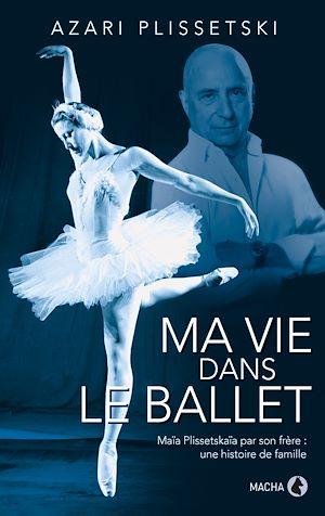 Téléchargez le livre :  Ma vie dans le ballet