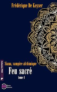 Téléchargez le livre :  Siana Vampire Alchimique - Tome 4 - Feu Sacré