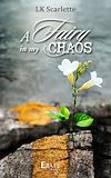 Télécharger le livre :  A fairy in my chaos