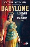 Télécharger le livre :  Babylone - Le réveil des passions