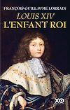Télécharger le livre :  Louis XIV, l'enfant roi