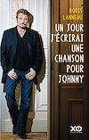 Télécharger le livre :  Un jour, j'écrirai une chanson pour Johnny