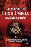 Télécharger le livre :  Le mystère Lux & Umbra
