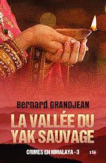 Téléchargez le livre :  La vallée du yak sauvage