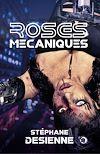 Télécharger le livre :  Roses mécaniques