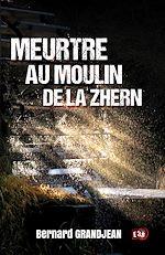 Téléchargez le livre :  Meurtre au moulin de la Zhern