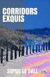 Télécharger le livre :  Corridors exquis