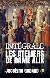 Télécharger le livre :  Les ateliers de Dame Alix