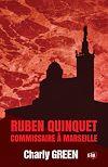 Télécharger le livre :  Ruben Quinquet, commissaire à Marseille